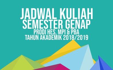Jadwal Kuliah Semester Genap Prodi HES, MPI & PBA Tahun Akademik 2018-2019